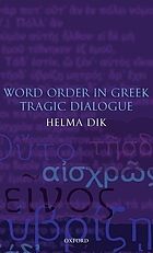 Word Order in Greek Tragic Dialogue : .
