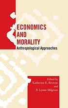 Economics and morality : anthropological approaches