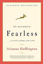 On becoming fearless : a road map for women
