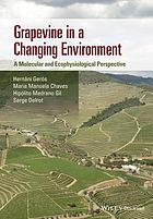 Grapevine in a changing environment : a molecular and ecophysiological perspective