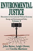 Environmental justice : discourses in international political economy