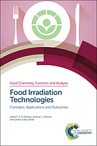 Food irradiation technologies : concepts, applications and outcomes