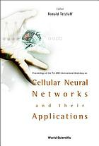 Cellular neural networks and their applications : proceedings of the 7th IEEE International Workshop on Cellular Neural Networks and Their Applications [CNNA 2002] : Institute of Applied Physics, Johann Wolfgang Goethe-University, Frankfurt, Germany, 22-24 July, 2002