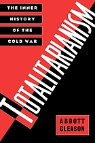 Totalitarianism : the inner history of the Cold War