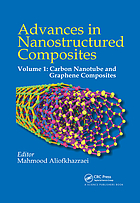 Advances in nanostructured composites. Volume 1, Carbon nanotube and graphene composites