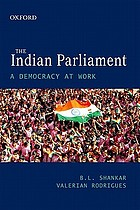 The Indian Parliament : a democracy at work