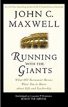 Running with the giants : [what Old Testament heroes want you to know about life and leadership]
