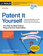 Patent it yourself : your step-by-step guide to filing at the U.S. Patent Office