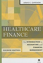 Healthcare finance : an introduction to accounting and financial management