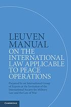 Leuven Manual on the International Law Applicable to Peace Operations.
