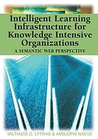 Intelligent learning infrastructure for knowledge intensive organizations : a semantic web perspective