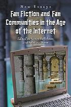 Fan fiction and fan communities in the age of the Internet : new essays