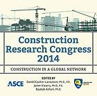 Construction Research Congress 2014 : construction in a global network : proceedings of the 2014 Construction Research Congress, May 19-21, 2014, Atlanta, Georgia, USA