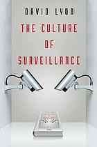 The culture of surveillance : watching as a way of life