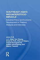 Southeast Asia's misunderstood miracle : industrial policy and economic development in Thailand, Malaysia and Indonesia