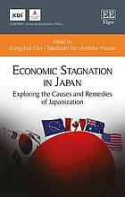 Economic stagnation in Japan : exploring the causes and remedies of Japanization
