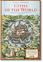 Cities of the world : 363 engravings revolutionize the view of the world : complete edition of the colour plates of 1572-1617