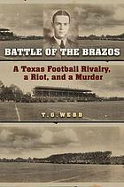 Battle of the Brazos : a Texas football rivalry, a riot, and a murder