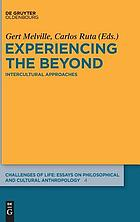 Experiencing the beyond : intercultural approaches
