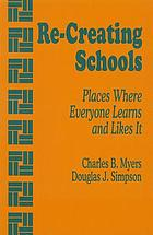 Re-creating schools : places where everyone learns and likes it