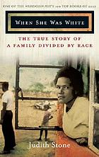 When she was white : the true story of a family divided by race