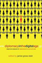 Diplomacy in the digital age : essays in honour of ambassador Allan Gotlieb
