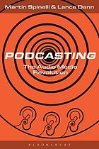 Podcasting : the audio media revolution