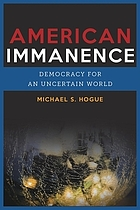 American immanence : democracy for an uncertain world