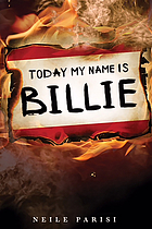 Today my name is Billie : a novel