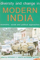 Diversity and change in modern India : economic, social and political approaches
