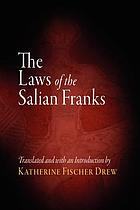 Laws of the Salian Franks : Translated and with an Introduction by Katherine Fischer Drew.