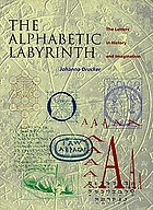 The alphabetic labyrinth : the letters in history and imagination