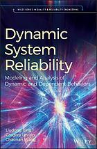 Dynamic system reliability : modelling and analysis of dynamic and dependent behaviors