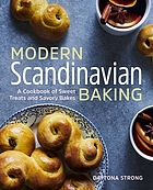 Modern Scandinavian baking : a cookbook of sweet treats and savory bakes
