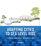 Adapting cities to sea level rise : green and gray strategies