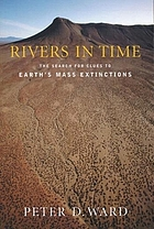 Rivers in time : the search for clues to earth's mass extinctions