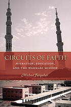 Circuits of faith : migration, education, and the Wahhabi mission