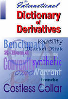 The international dictionary of derivatives.