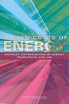 Hidden costs of energy : unpriced consequences of energy production and use.