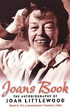 Joan's book : the autobiography of Joan Littlewood