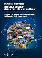 International Conference on Nuclear Security : Summary of an International Conference Held in Vienna, 5-9 December 2016.