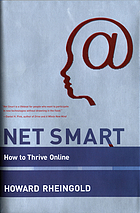 Net smart : how to thrive online