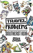 TRAVEL PROBLEMS SOUTHEAST ASIA.