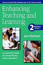 Enhancing teaching and learning : a leadership guide for school library media specialists