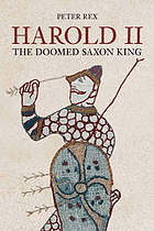 Harold II : the doomed Saxon king