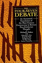 The four-seven debate : an annotated translation of the most famous controversy in Korean neo-Confucian thought