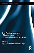 The political economy of development and underdevelopment in Africa