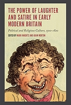The power of laughter and satire in early modern Britain : political and religious culture, 1500-1820