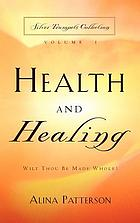 Health and healing : wilt thou be made whole?