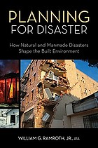 Planning for disaster : how natural and man-made disasters shape the built environment